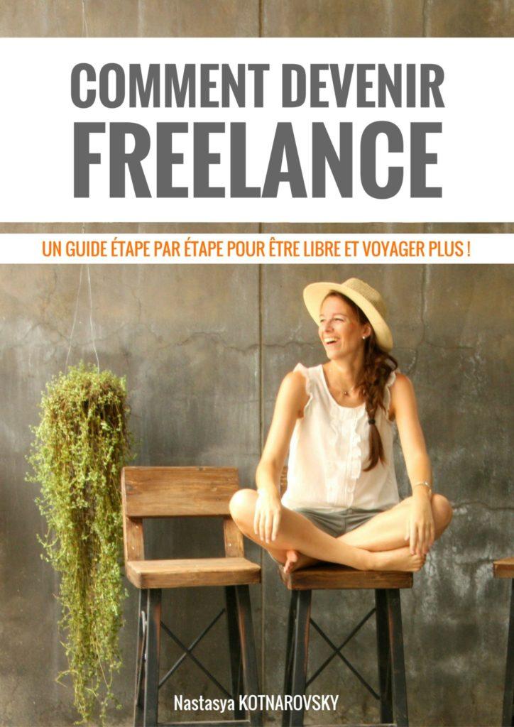 Commet devenir freelance et vivre sa vie rêvée de voyages - Nastasya Kotnarovsky