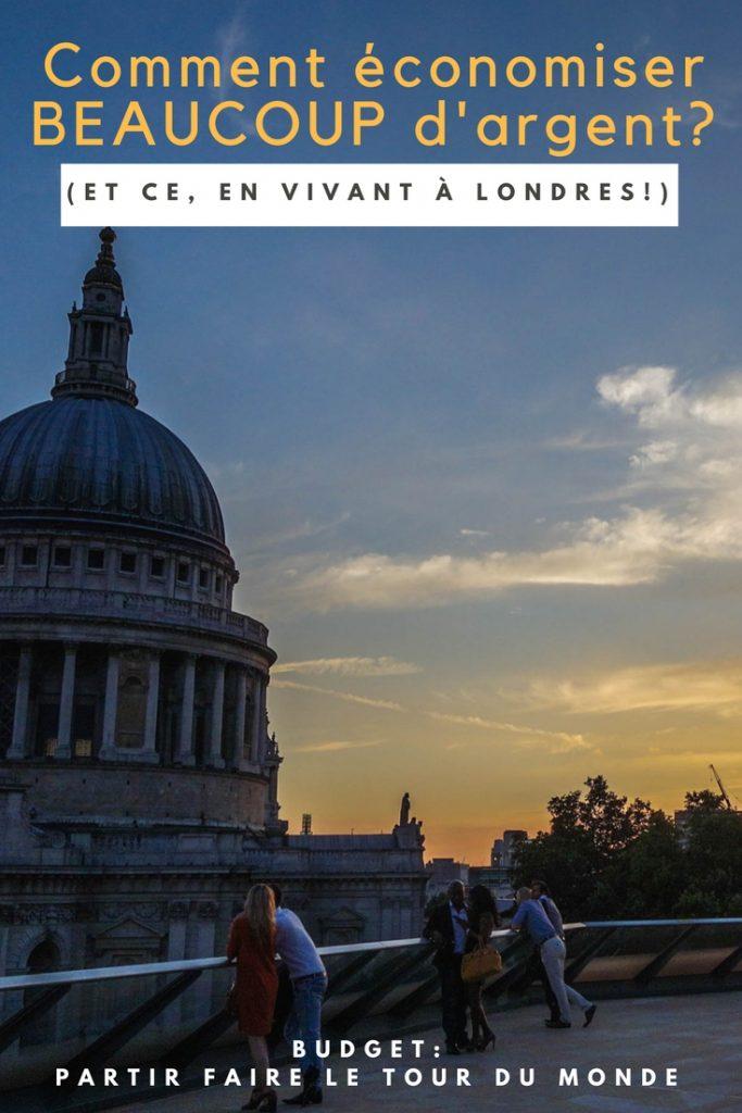 Comment économiser beaucoup d'argent pour partir faire le tour du monde, et ce, en vivant son rêve d'expatriation à Londres!