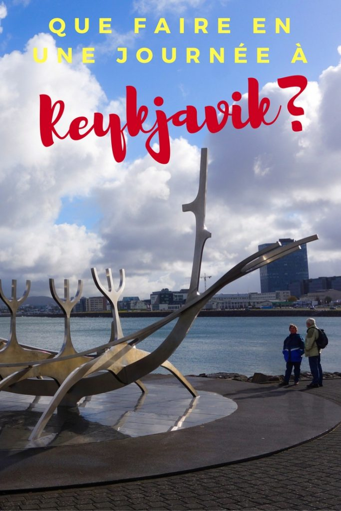 Que faire en une journée à Reykjavik? Préparer son city-trip en Islande