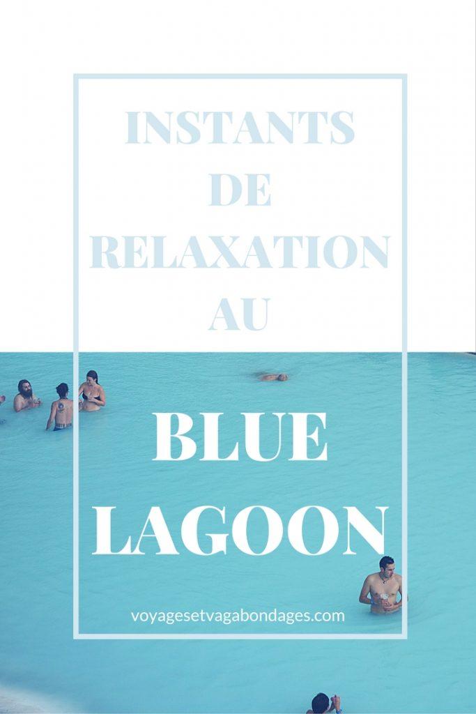Instants de relaxation au Blue Lagoon, en Islande