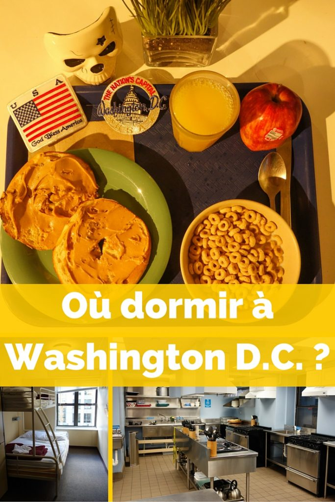 Où dormir à Washington DC? Bonne adresse!