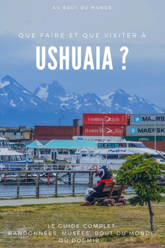 Que faire, que visiter et où dormir à Ushuaïa, en Terre de Feu, Patagonie Argentine?