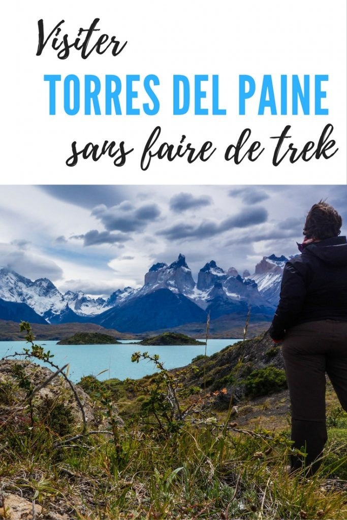 Visiter Torres del Paine autrement au Chili et ce sans faire de trek, sans faire le W ou le O: options alternatives et faciles