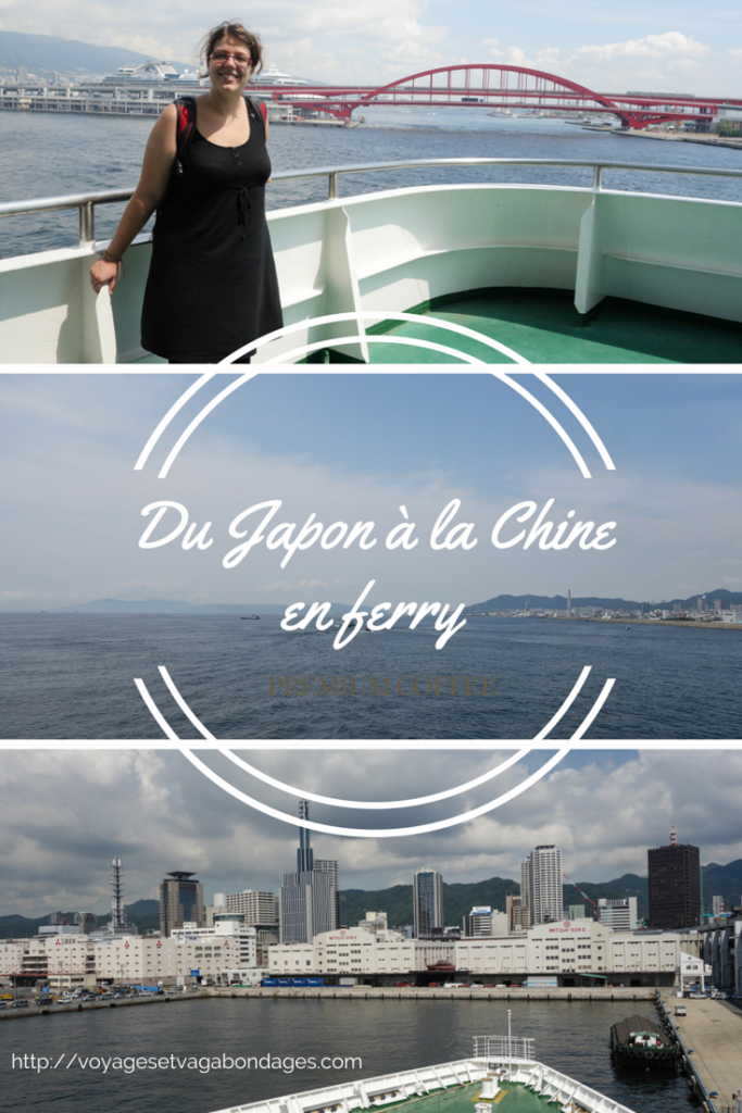 Du Japon à la Chine en ferry, Voyages et Vagabondages