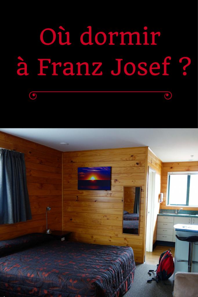 Où dormirà Franz Josef en Nouvelle-Zélande? Une bonne adresse à découvrir!