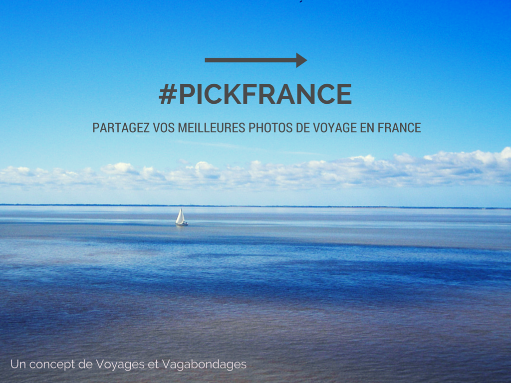 Voyage en France, #pickfrance