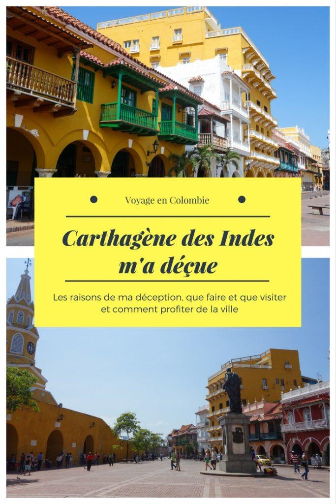 Pourquoi Carthagène des Indes en Colombie m'a vraiment déçue? Cartagena en Colombie