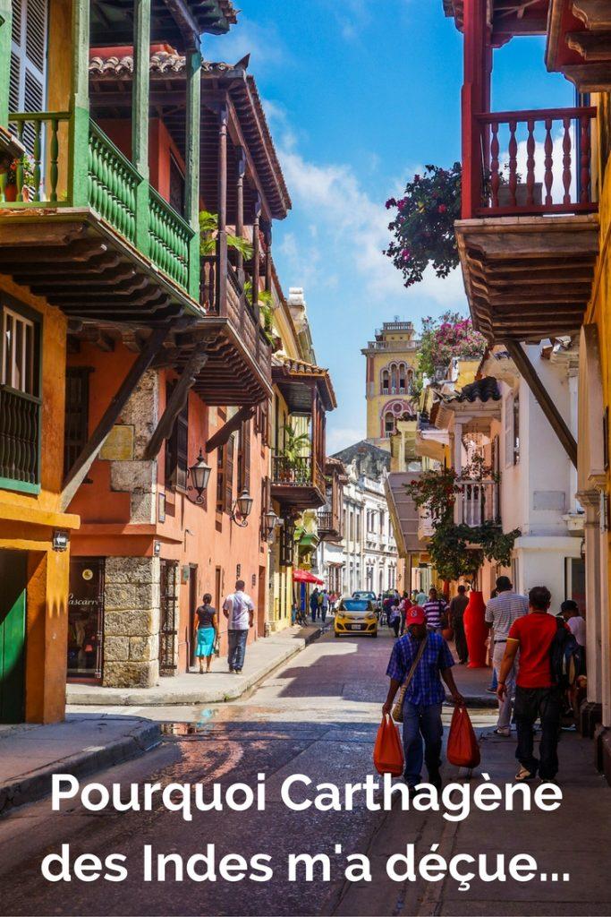 Pourquoi Carthagène des Indes en Colombie m'a vraiment déçue?