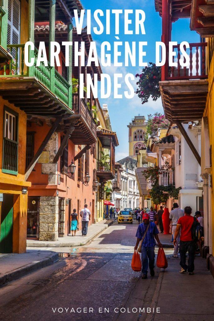 Voyager en Colombie: visiter Carthagène des Indes. Que faire, que visiter, où dormir ?