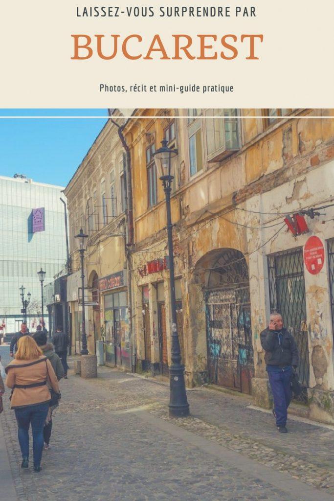 Laissez-vous surprendre par Bucarest, la capitale de la Roumanie: photo, récit et mini-guide pratique