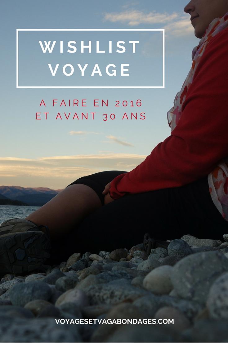 Ma wishlist voyage pour 2016 et avant 30 ans