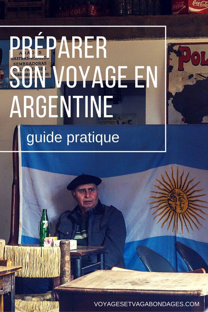 Préparer son voyage en Argentine: guide pratique