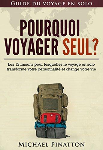 Pourquoi voyager seul?