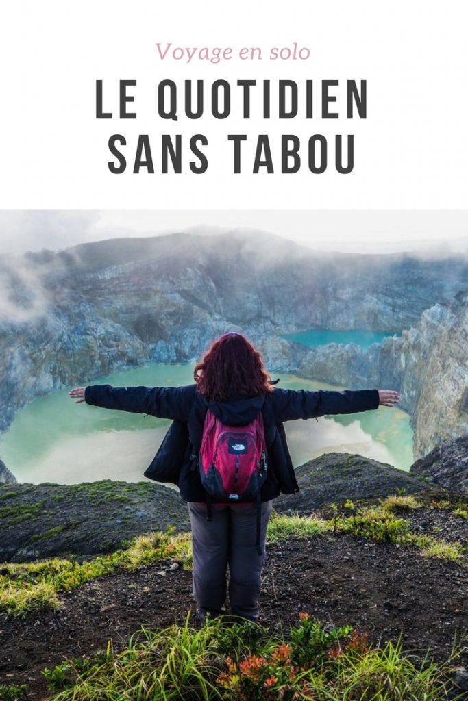 Le quotidien du voyage en solo: retour d'expérience, anecdotes, conseils pratiques, trucs et astuces, ressources, sans tabou après plus de 11 ans en solo sur les routes du monde!