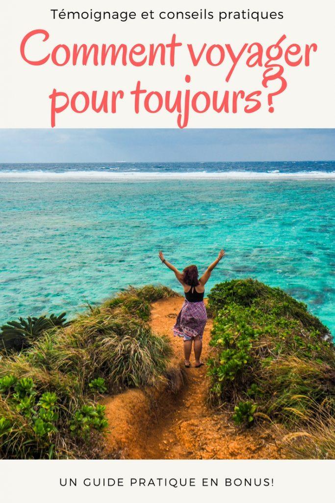 Comment voyager pour toujours - témoignage, conseils, finances et un guide pratique en bonus