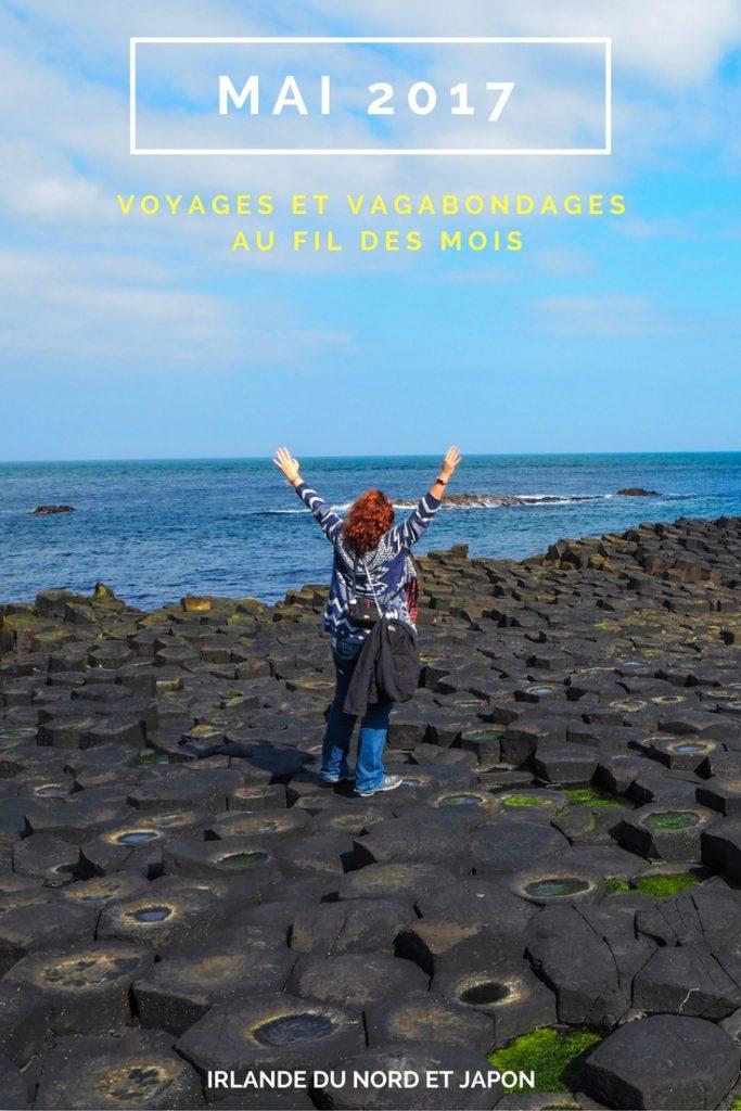 Voyages et Vagabondages au fil des mois, Mai 2017, Irlande du Nord et Japon