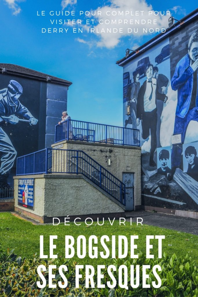 Bogside, Pinterest - Que faire et que visiter à Derry / Londonderry en Irlande du Nord? Guide pratique complet