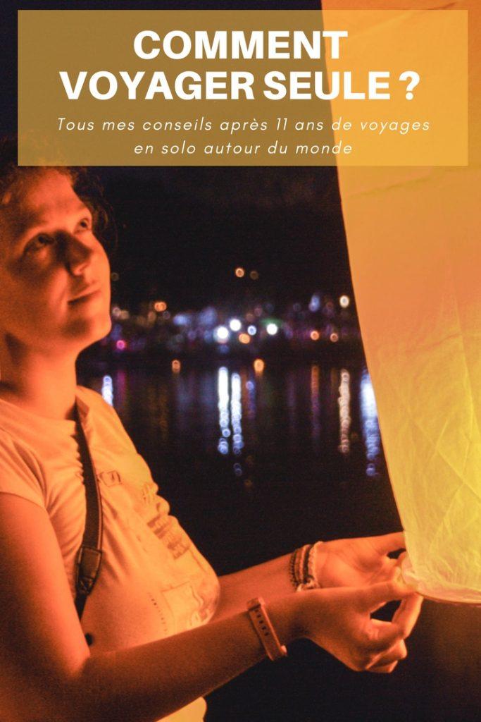 Comment voyager seule? Tous mes conseils pratiques, les ressources utiles et le guide pratique complet pour vous aussi vous lancer dans le voyage en solo - Voyager en solo, le guide ultime