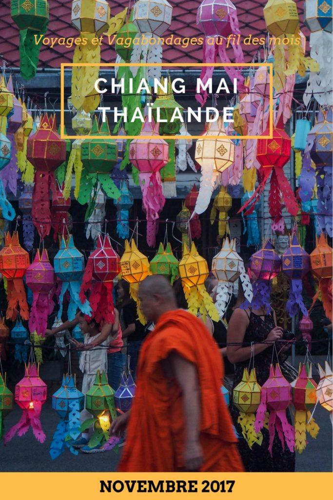Voyages et Vagabondages au fil des mois: bilan mensuel novembre 2017 - Un mois sédentaire à Chiang Mai en Thaïlande