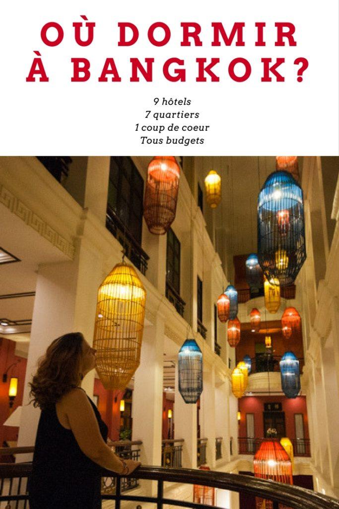 Où dormir à Bangkok: 9 hôtels, 7 quartiers, un coup de coeur pour tous les budgets lors de votre premier voyage à Bangkok