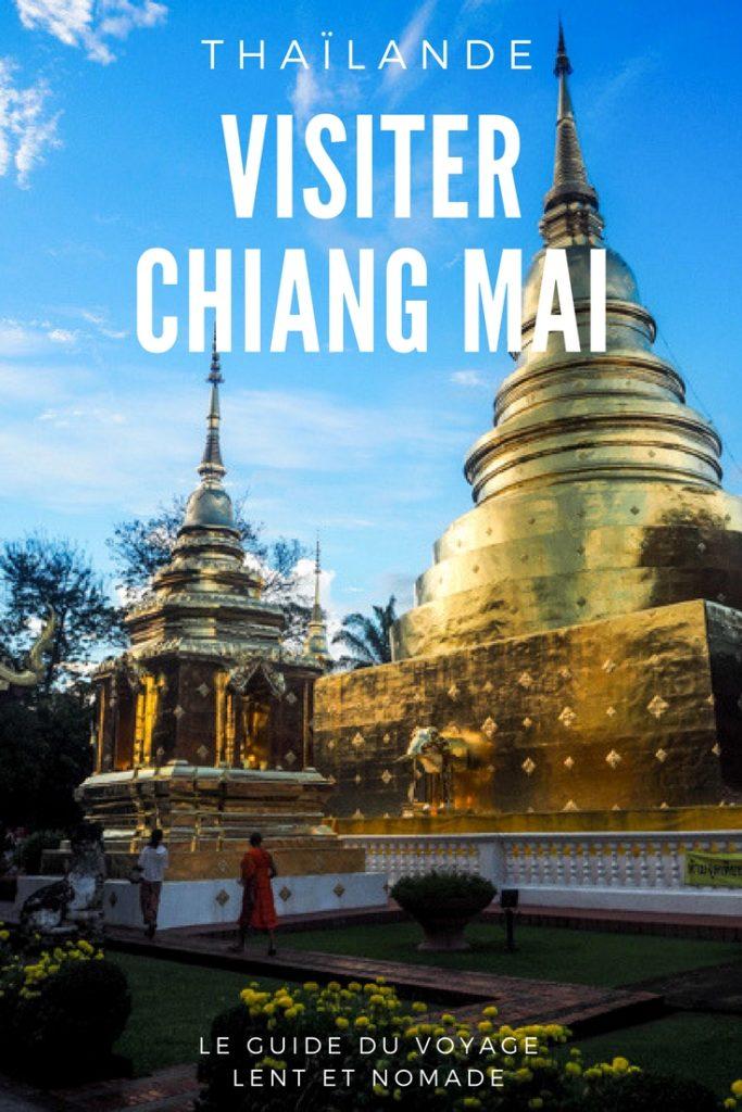 Visiter Chiang Mai : le guide pratique ultime du voyage lent et nomade à Chiang Mai en Thaïlande: quand y aller, que faire et que visiter à Chiang Mai, où dormir à Chiang Mai, comment trouver un logement et tous les conseils pratiques spécial nomades ou routard pour bien organiser votre coyage