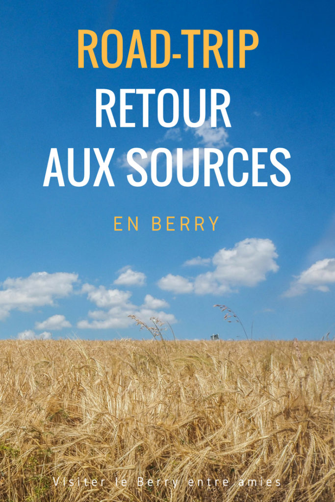 Visiter le Berry entre amies: un road-trip en France de retour aux sources