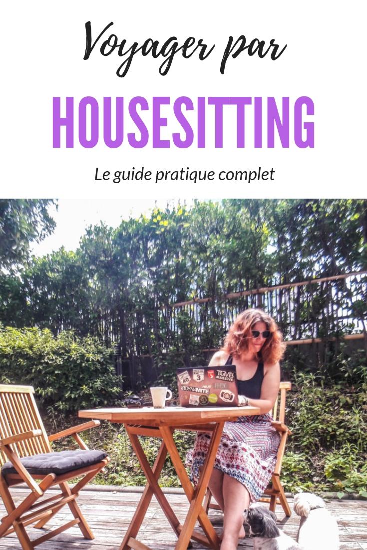Faire du housesitting en voyage - Le guide pratique complet pour voyager gratuitement autour du monde grâce au home sitting