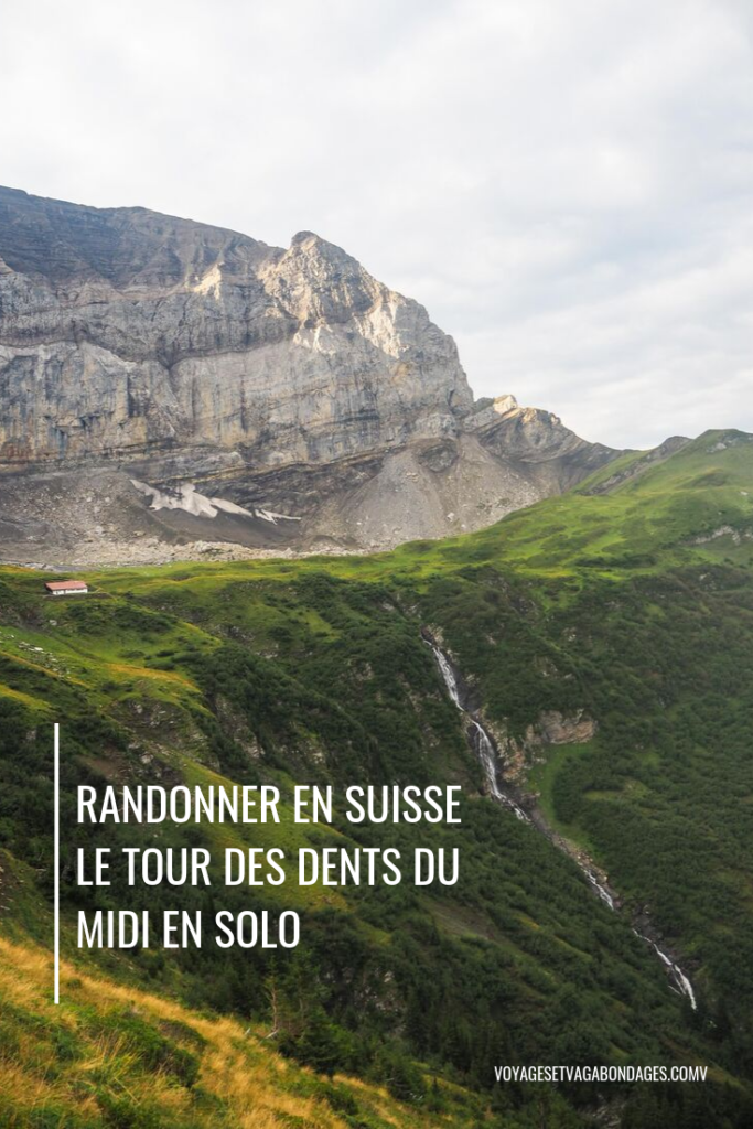 Randonner en Suisse: Faire le Tour des Dents du midi - Un trek en solo de 6 jours en mode slow