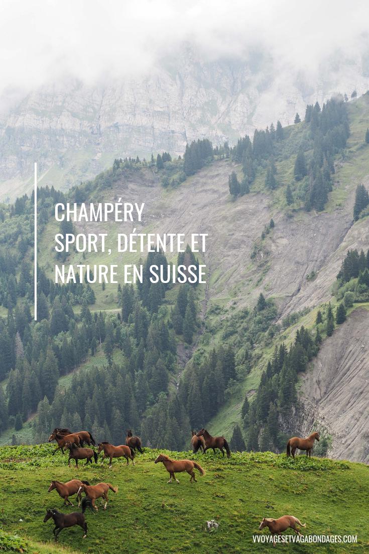 Champéry: un séjour détente, nature et sport en Région Dents du Midi, au coeur du Valais dans les Alpes Suisses